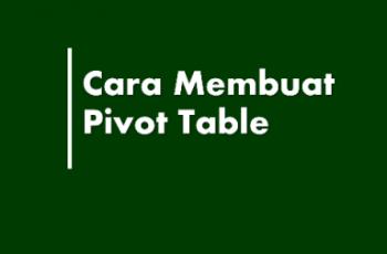 Cara Membuat Pivot Table